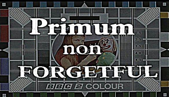 Primum non forgetful