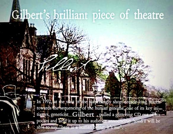 Gilbert's brilliant piece of theatre