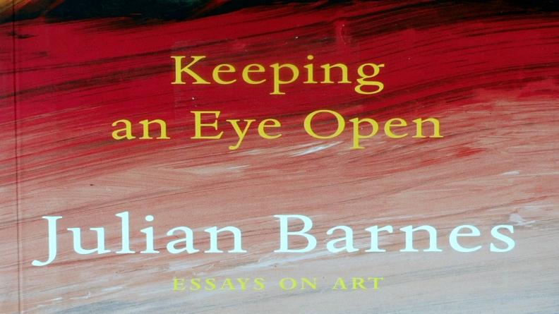 Keeping an eye open - Julian Barnes